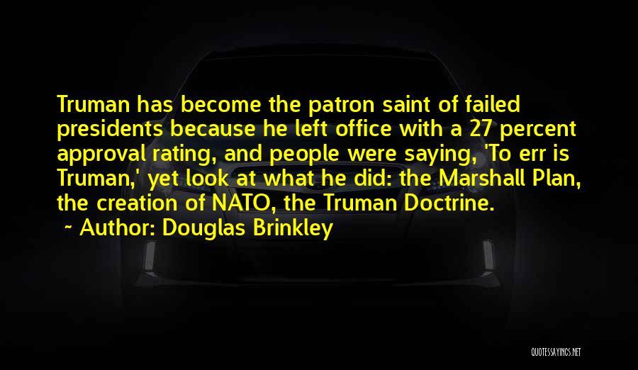 Truman Doctrine Quotes By Douglas Brinkley