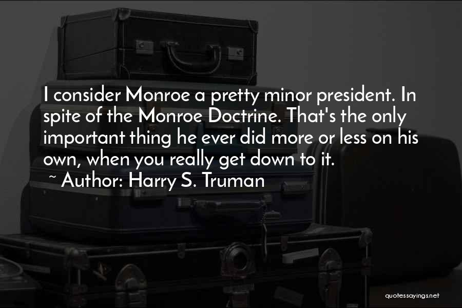 Truman Doctrine Quotes By Harry S. Truman