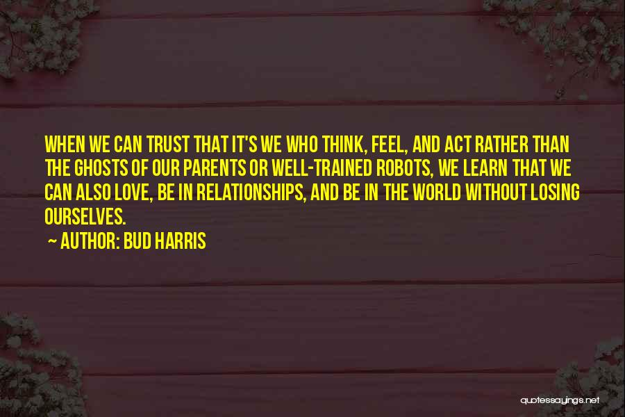 Trust And Love In Relationships Quotes By Bud Harris