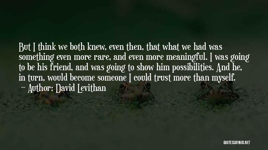 Trust And Love In Relationships Quotes By David Levithan