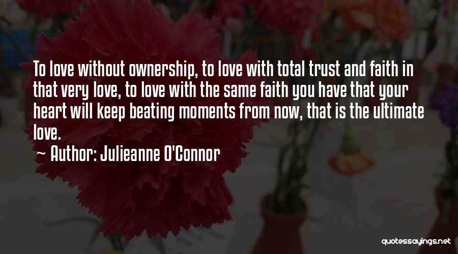 Trust And Love In Relationships Quotes By Julieanne O'Connor