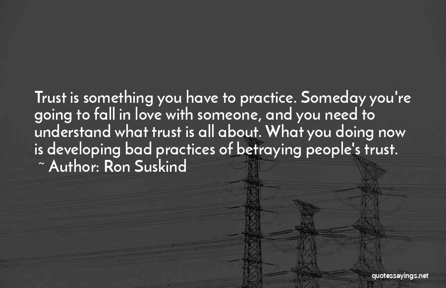 Trust And Love In Relationships Quotes By Ron Suskind