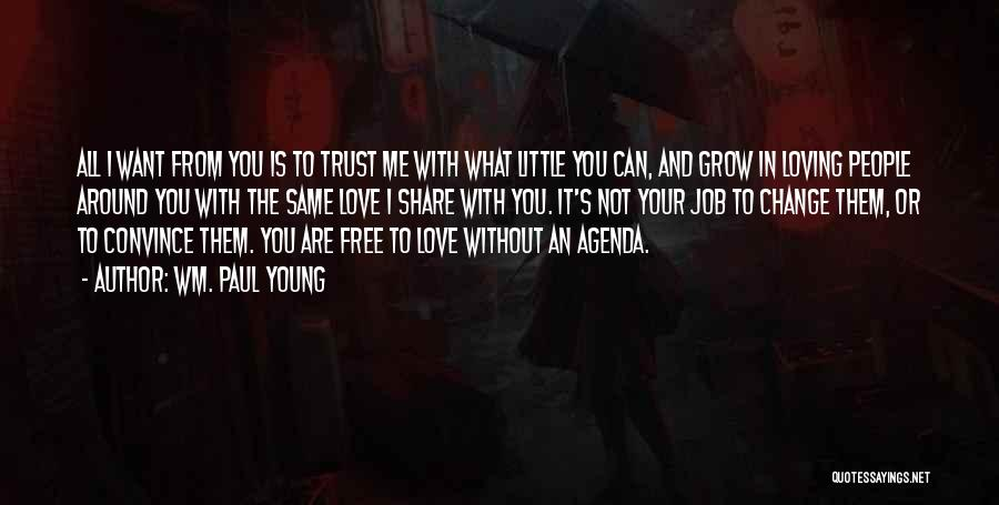 Trust And Love In Relationships Quotes By Wm. Paul Young