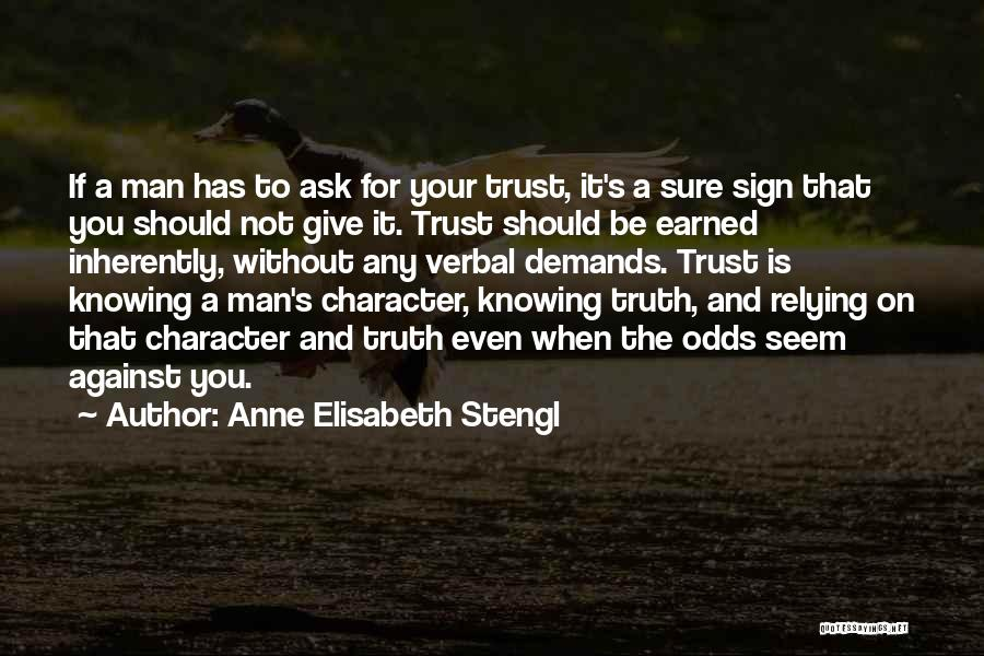 Trust Has To Be Earned Quotes By Anne Elisabeth Stengl