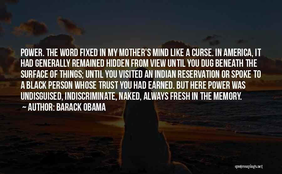 Trust Has To Be Earned Quotes By Barack Obama