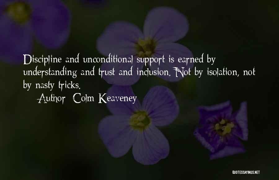 Trust Has To Be Earned Quotes By Colm Keaveney