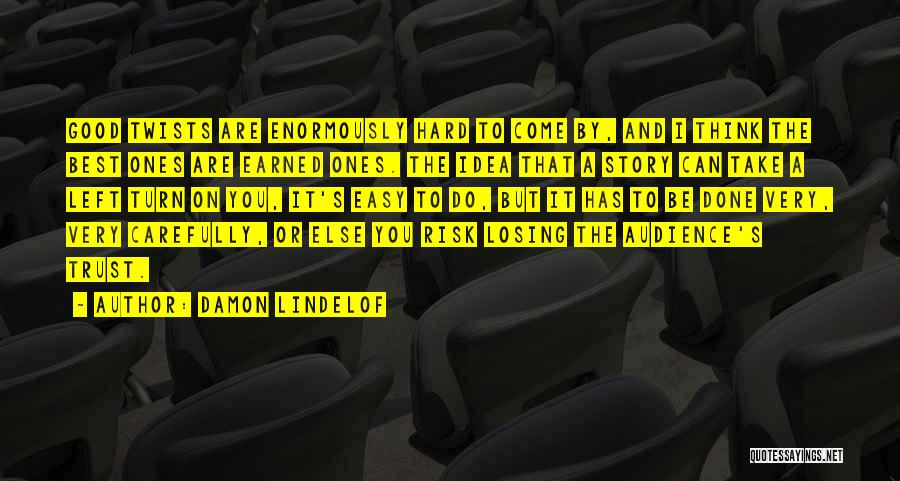 Trust Has To Be Earned Quotes By Damon Lindelof
