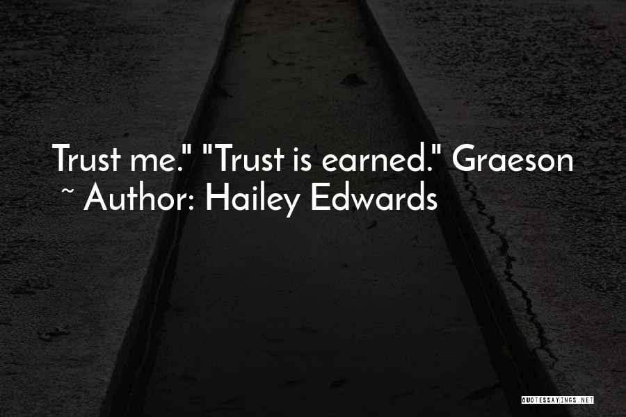 Trust Has To Be Earned Quotes By Hailey Edwards