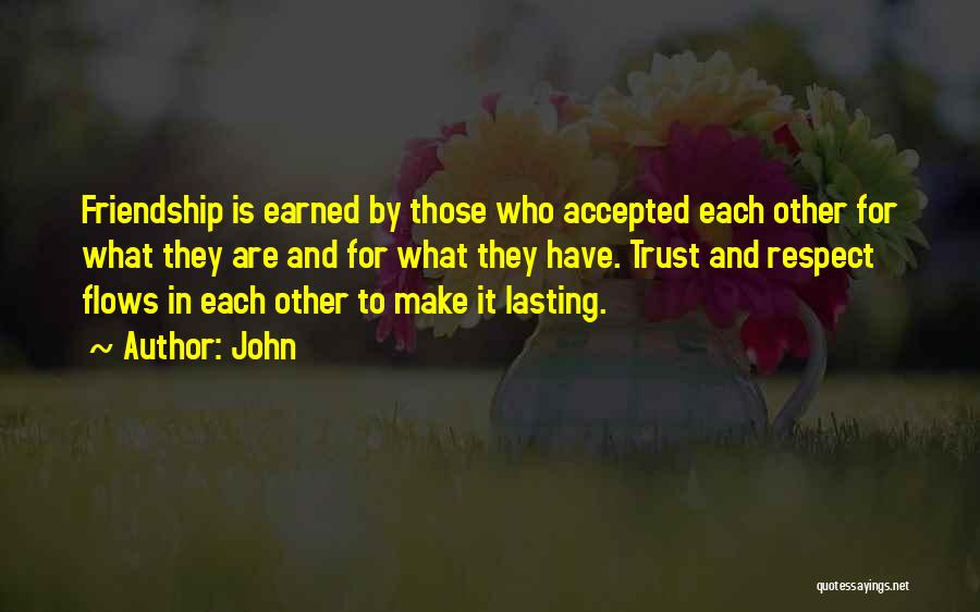 Trust Has To Be Earned Quotes By John