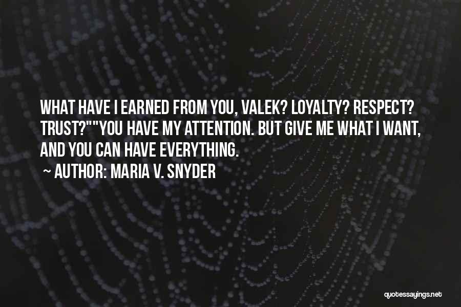 Trust Has To Be Earned Quotes By Maria V. Snyder