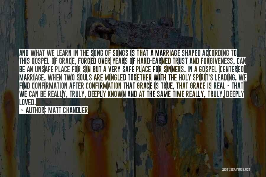 Trust Has To Be Earned Quotes By Matt Chandler