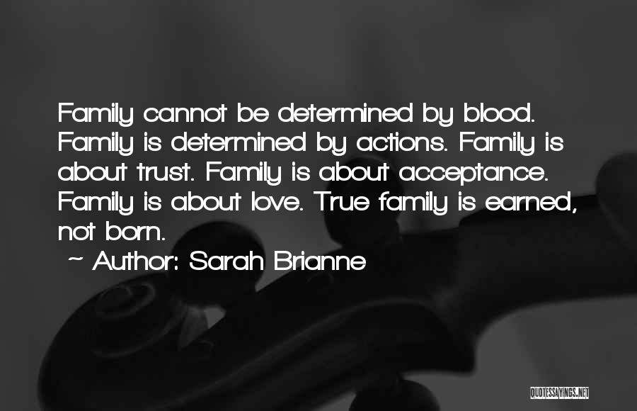 Trust Has To Be Earned Quotes By Sarah Brianne