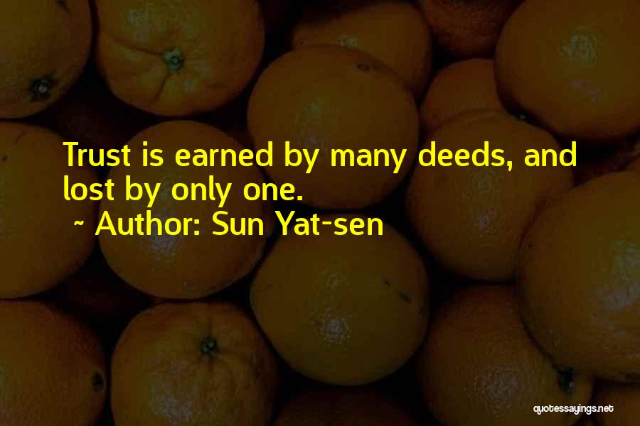 Trust Has To Be Earned Quotes By Sun Yat-sen