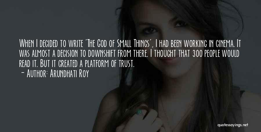 Trust In God Quotes By Arundhati Roy