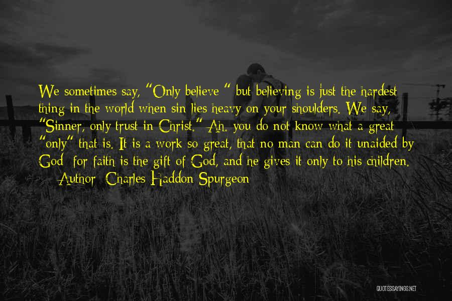 Trust In God Quotes By Charles Haddon Spurgeon
