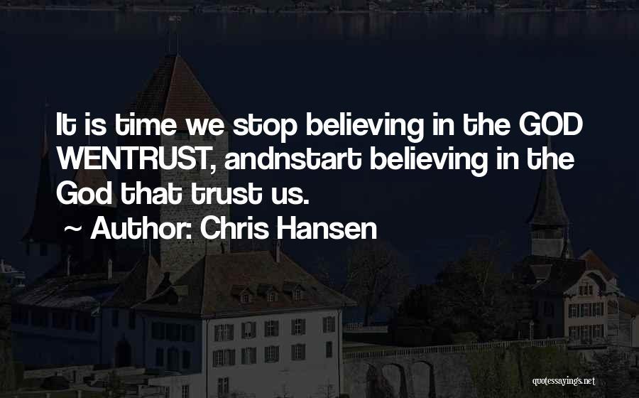 Trust In God Quotes By Chris Hansen