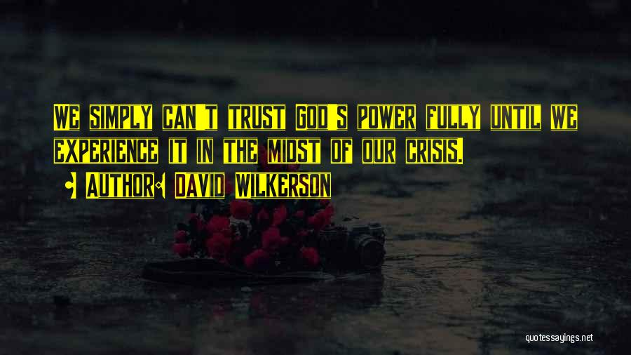 Trust In God Quotes By David Wilkerson
