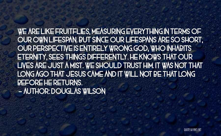 Trust In God Quotes By Douglas Wilson
