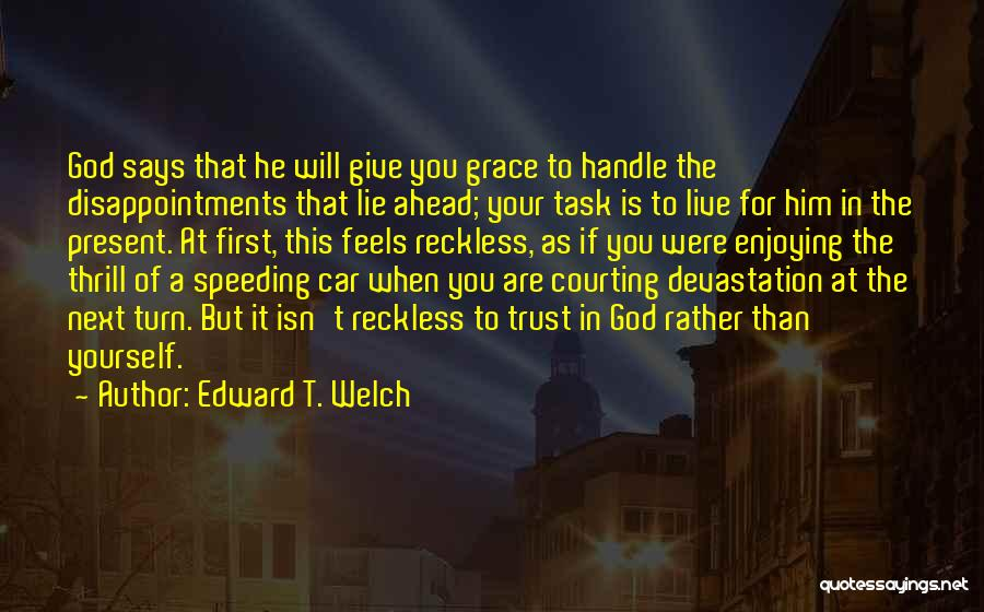 Trust In God Quotes By Edward T. Welch