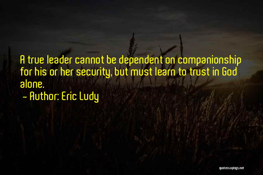 Trust In God Quotes By Eric Ludy