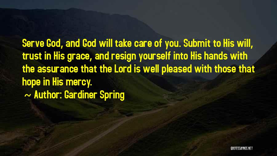 Trust In God Quotes By Gardiner Spring