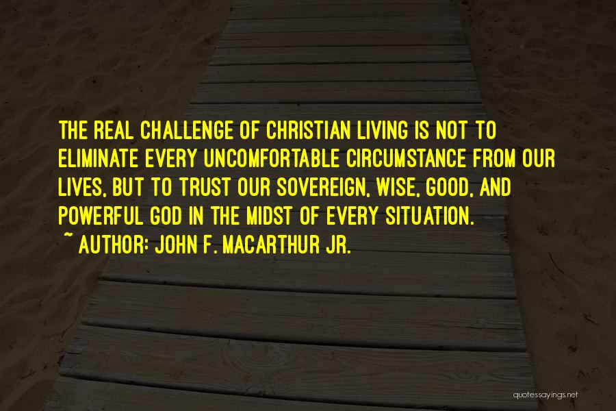 Trust In God Quotes By John F. MacArthur Jr.