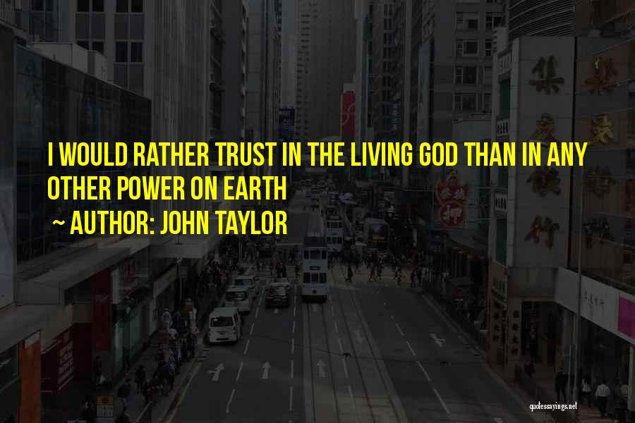 Trust In God Quotes By John Taylor