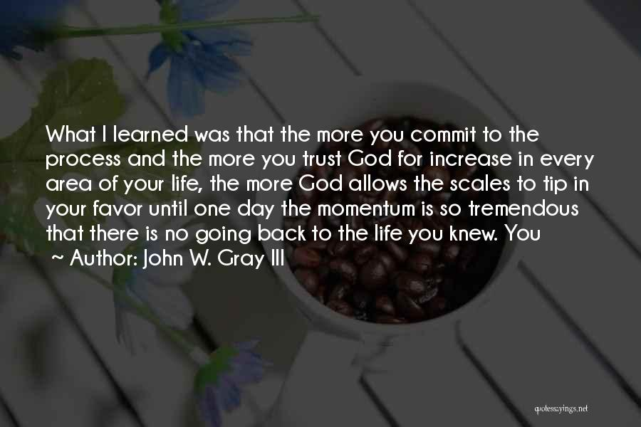 Trust In God Quotes By John W. Gray III