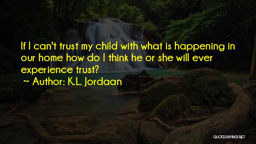 Trust In God Quotes By K.L. Jordaan
