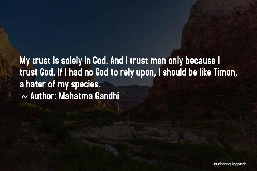 Trust In God Quotes By Mahatma Gandhi