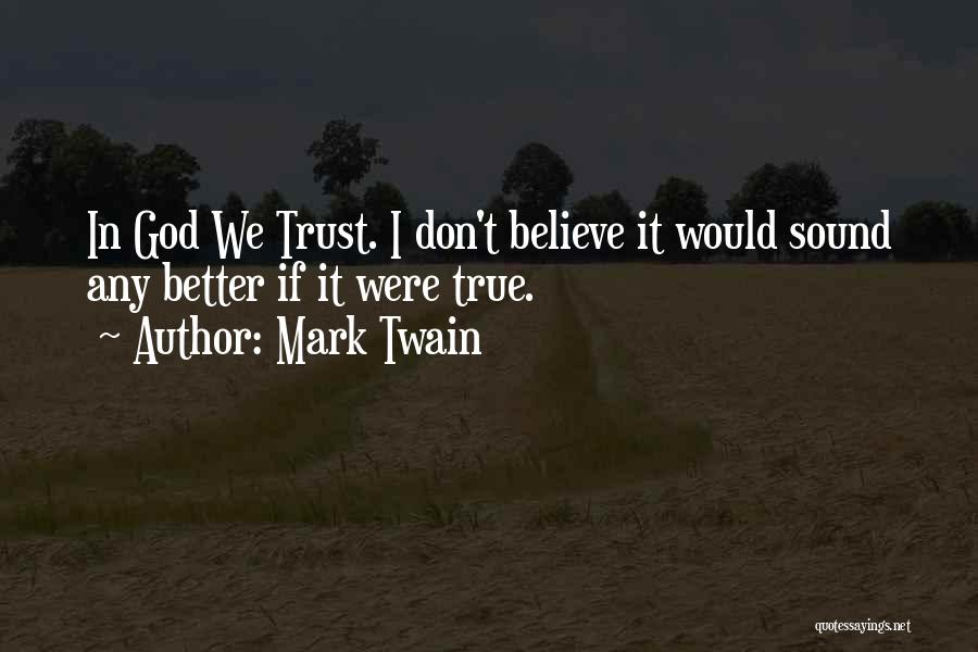 Trust In God Quotes By Mark Twain