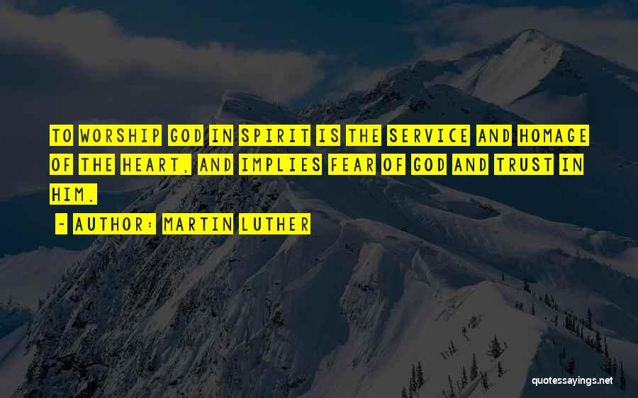 Trust In God Quotes By Martin Luther