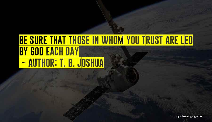 Trust In God Quotes By T. B. Joshua