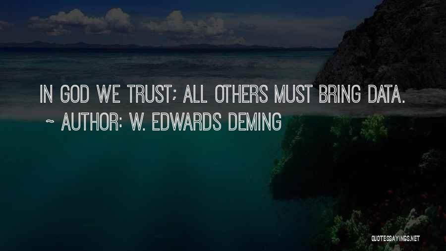 Trust In God Quotes By W. Edwards Deming