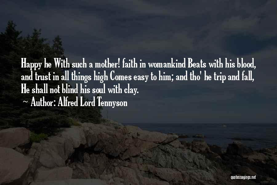 Trust In Him Quotes By Alfred Lord Tennyson
