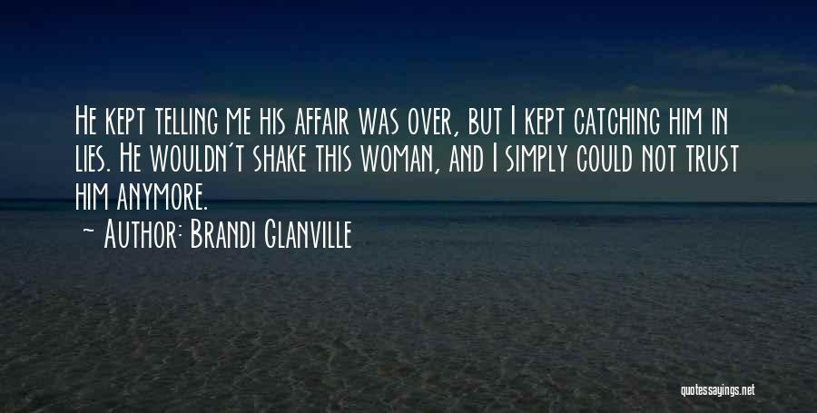 Trust In Him Quotes By Brandi Glanville
