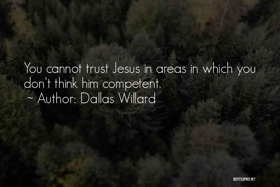 Trust In Him Quotes By Dallas Willard