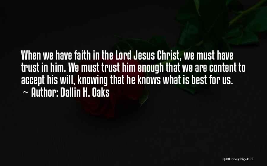 Trust In Him Quotes By Dallin H. Oaks