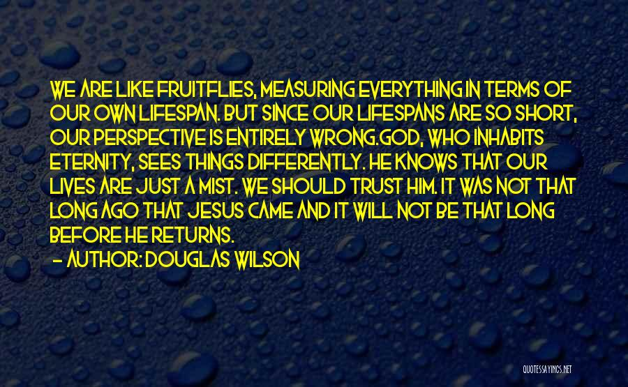Trust In Him Quotes By Douglas Wilson