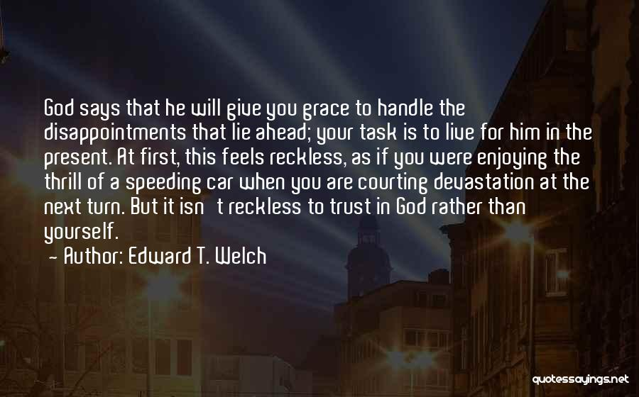 Trust In Him Quotes By Edward T. Welch