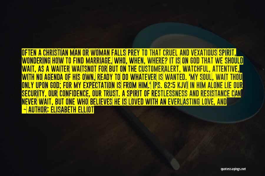 Trust In Him Quotes By Elisabeth Elliot