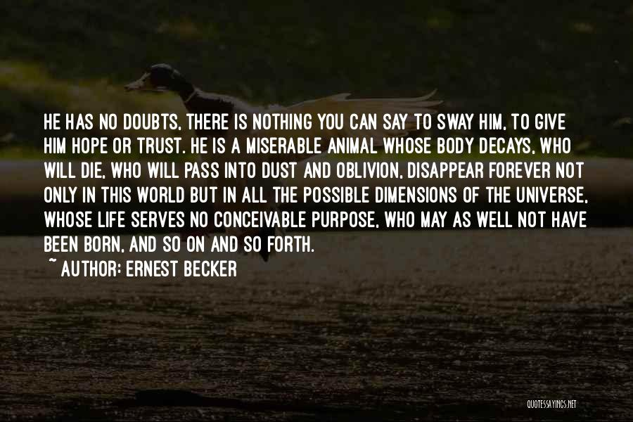 Trust In Him Quotes By Ernest Becker