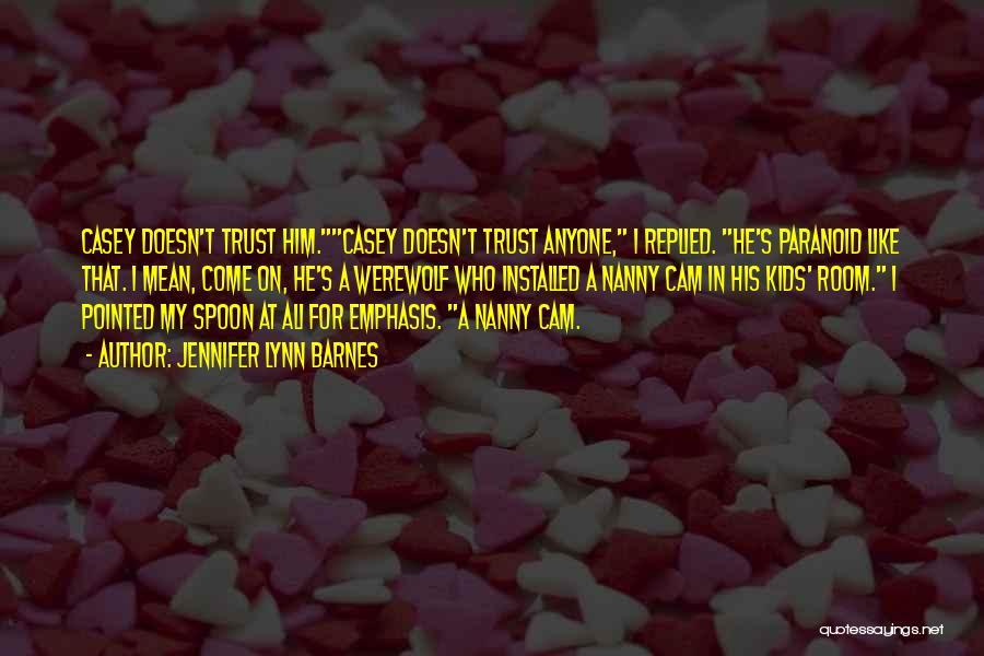 Trust In Him Quotes By Jennifer Lynn Barnes