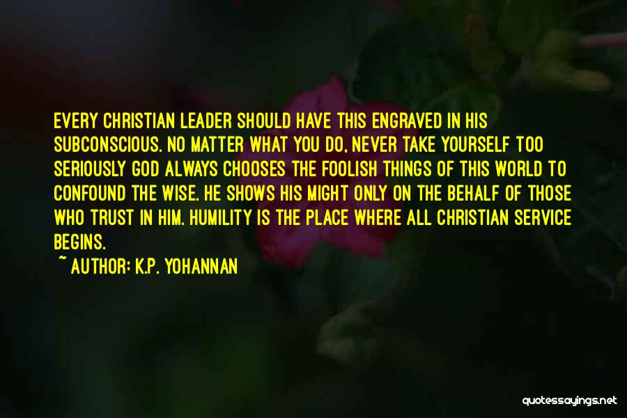 Trust In Him Quotes By K.P. Yohannan