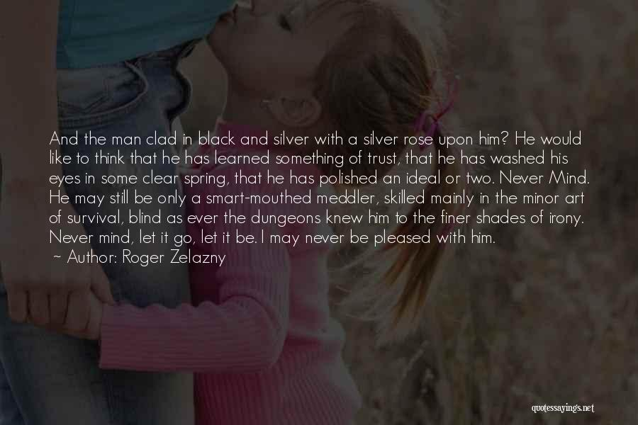 Trust In Him Quotes By Roger Zelazny