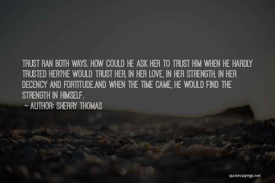Trust In Him Quotes By Sherry Thomas