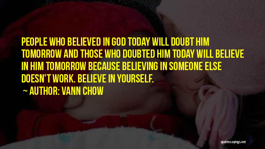 Trust In Him Quotes By Vann Chow