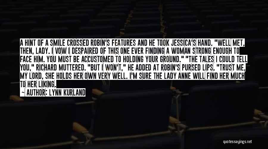 Trust In Me J Lynn Quotes By Lynn Kurland