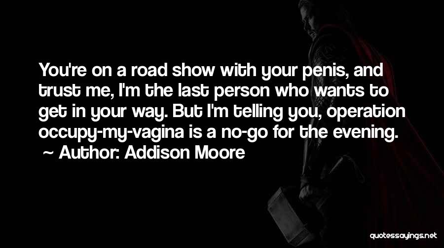 Trust No One Funny Quotes By Addison Moore