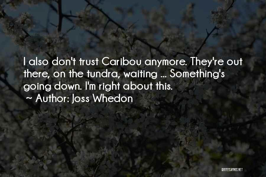 Trust No One Funny Quotes By Joss Whedon